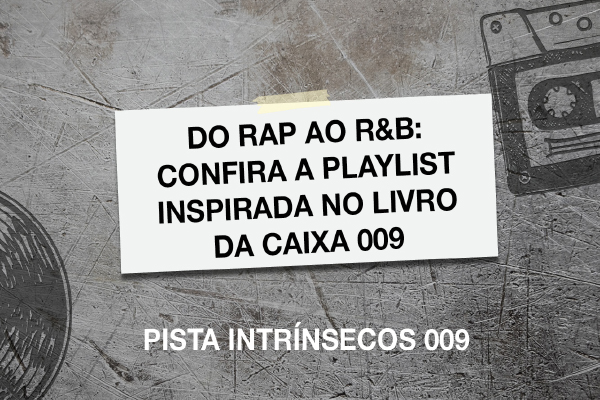 Do RAP ao R&B: a playlist do intrínsecos de junho