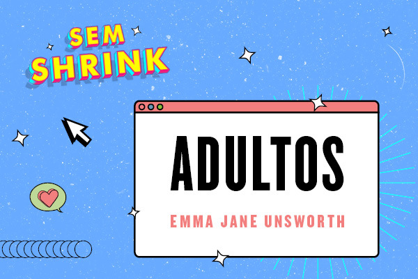 Podcast: Adultos, de Emma Jane Unsworth