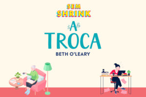 Podcast: A troca, de Beth O'Leary