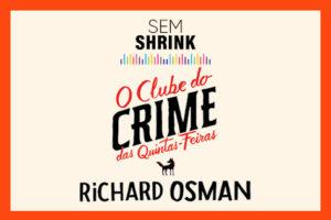 Podcast: O Clube do Crime das Quintas-Feiras, de Richard Osman